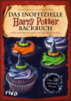 Harry Potter - Das inoffizielle Harry-Potter-Backbuch
