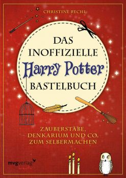 Harry Potter - Das inoffizielle Harry-Potter-Bastelbuch