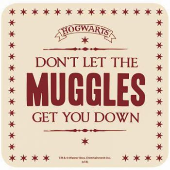 Harry Potter - Untersetzer - Don´t Let The Muggles Get ou Down